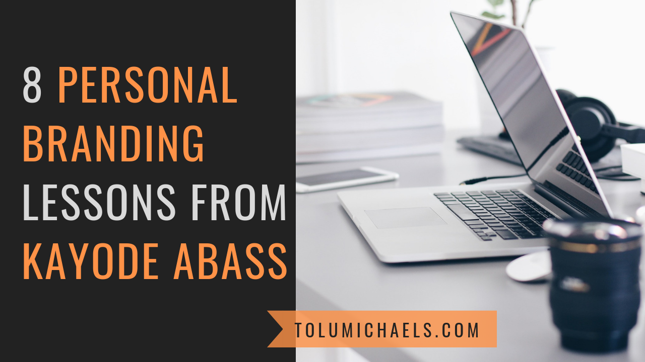 8 Personal Branding Lessons from Kayode Abass
