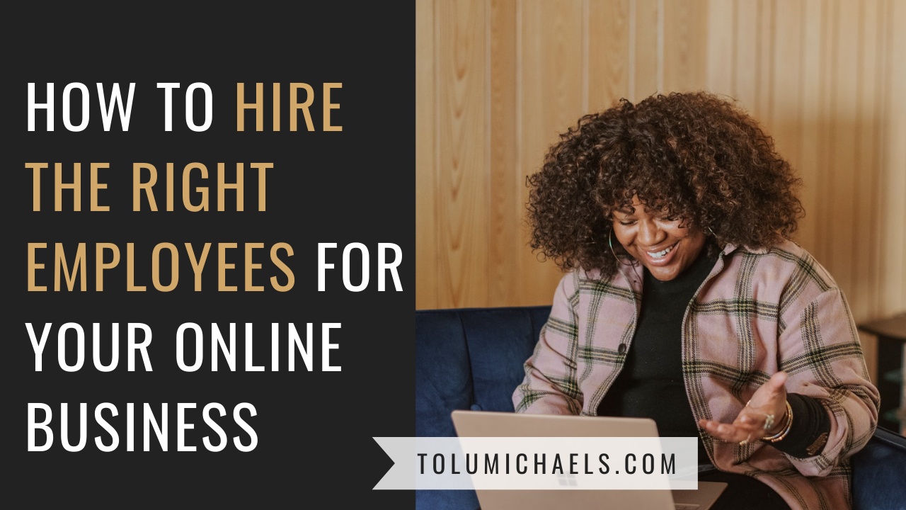 How to Hire the Right Employees for your Online Business
